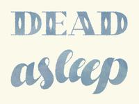 Not Dead Just Asleep