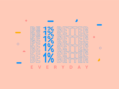 Be 1 Percent Better poster design poster art web whitespace user-interface new design ux ui vector branding design minimal color palette color typography design typography art typogaphy typo quote motivational