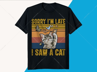 Sorry I'm Late I Saw A Cat T-shirt Design uidesign illustration uiux landingpage cat shirt womens caterpillar t-shirt shirt for cat cat t-shirt mens funny cat t-shirt cat t-shirt womens cat shirt mens cat t-shirt design t-shirt for girl t-shirt printing branding design t-shirt design vintage t-shirt t-shirts band t-shirts