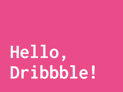 """print(""""Hello, Dribbble!"""") developer designer debut"""