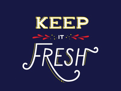 Keep It Fresh fresh letters type typography hand lettering lettering