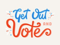 Get Out and Vote! cursive united states america election illustration typography vote hand lettered hand lettering