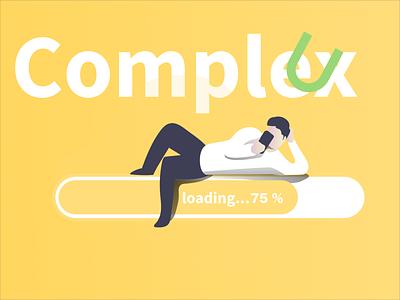 Complex UX is loading... :) logo design illustration vector html photoshop adobe xd ux design ux web
