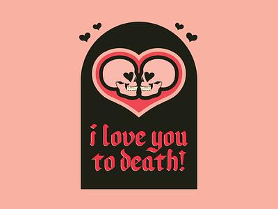 I love you to death! heart pink skull valentine vector illustration design
