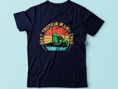 Best trucking mama ever tshirt design