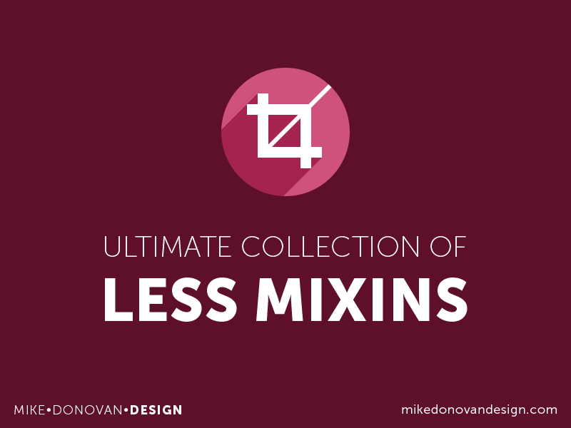 Ultimate Collection of Less Mixins Freebie (Updated) css3 snippet mixins css less code freebie download