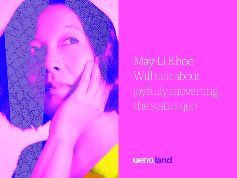 May-Li Khoe at Uenoland
