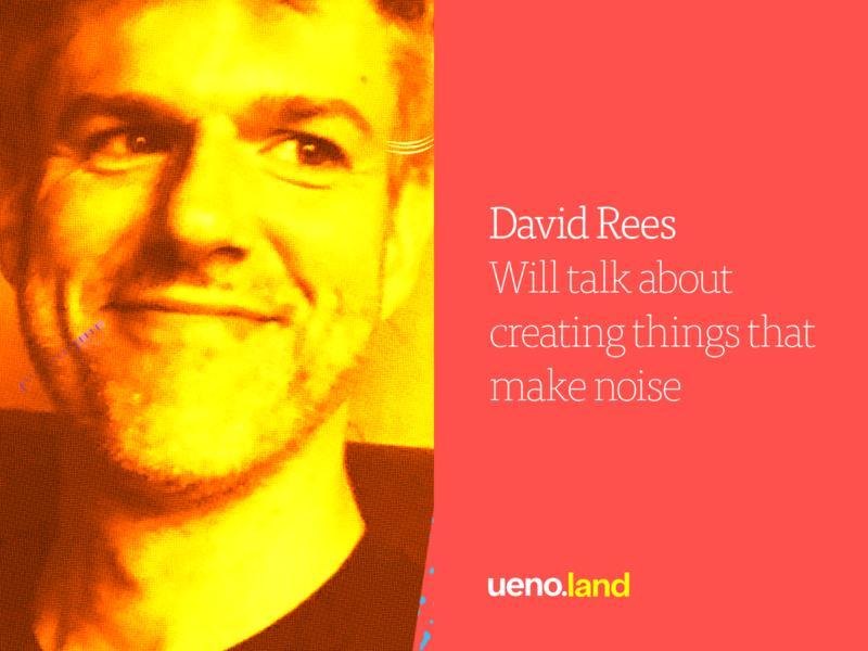 David Rees at Uenoland