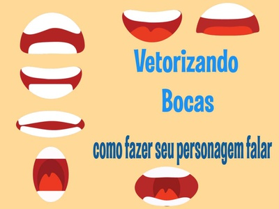 bOCAS COMO FAZER O PERSONAGEM FALAR - hOW VECTORING LIPS flat illustrator animation vector art vector
