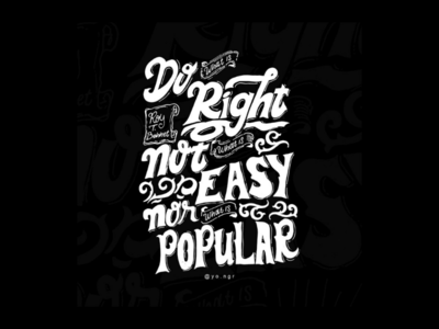 Do What Is Right, Not...