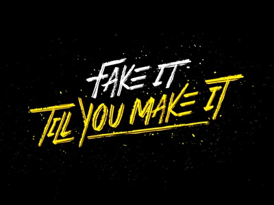 Fake it till you make it lettering typography customtype type texture quote inspiration