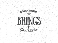 Good Work Brings Good Clients