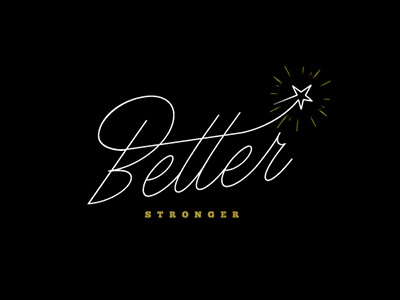 Better - Stronger lettering typography customtype type quote inspiration ilovetypography
