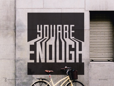 You Are Enough wall graphics art graffiti type design poster typography quote life youareenough you