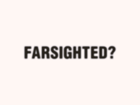 Farsighted?