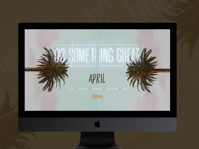 """Do Something Great"" April desktop wallpaper visual communications great signage neon palm trees april calendar wallpaper desktop"