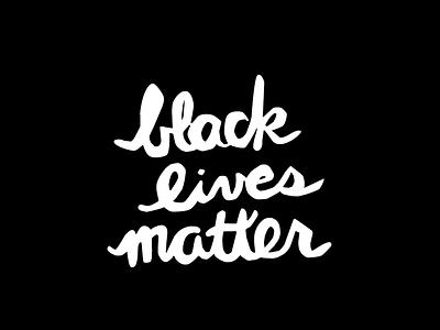 Black Lives Matter calligraphy custom type illustration handlettered handlettering graphic design design blacklivesmatter black lives matter typography type