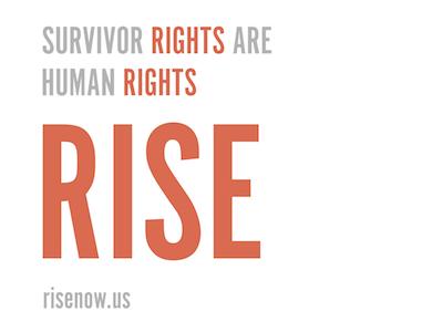 Rise Campaign for Survivor Rights Bill - Kickoff Branding typography design communication design branding grassroots advocacy graphic design civil rights rise2017 riseup