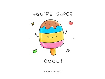 You're super cool! 😎 sweet dessert valentines childrens illustration kids illustration coloring stickers puns hand lettering type ipad lettering procreate lettering drawing kawaii character design procreate illustration summer icecream so cool popsicle