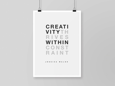 Creativity Thrives Within Constraint Poster posters minimal black and white type helvetica walsh jessica jessica walsh poster