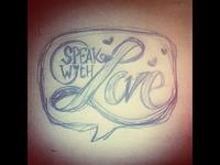 speak with love