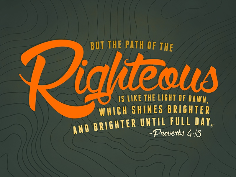 Verse Of The Day Proverbs 4:18 by DSGNHAVN on Dribbble