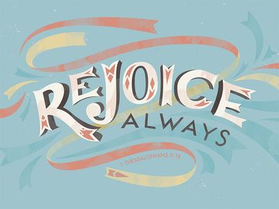 1 Thessalonians 5:16 typography custom type hand type illustration line art retro vintage swirls banner lettering hand lettering