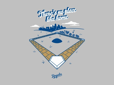 There's No Place Like Home - Tee Design home plate baseball kansascity royals adobe design illustration