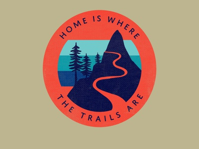 Home is Where the Trails Are outdoors illustration tshirt design mountains logo design badge logo outdoor logo