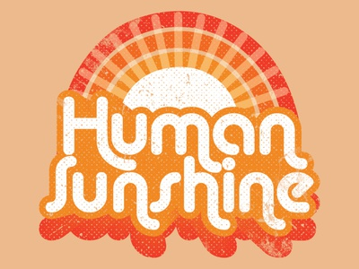 Human Sunshine graphic tee design graphic design retro design distressed logo design logo shirt tshirt design
