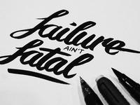 Failure Aint Fatal