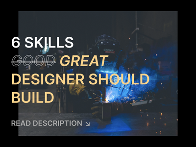 6 skills great designer should build designer for hire designer design skill skills