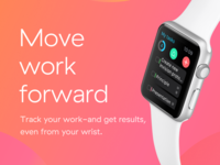 Move work forward. From your wrist.