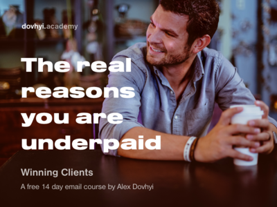 The real reasons you are underpaid money winningclients strategy growth design client email free course freelance