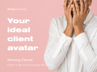 Your ideal client avatar freelance course free email client design growth strategy winningclients money