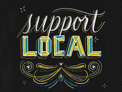 Support Local support local artists support local design typography animation lettering digital lettering chalkboard illustration chalk art