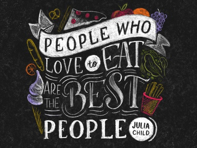 People Who Love To Eat Dribble foodie chalkboard digital lettering digital art typography lettering chalk art illustration