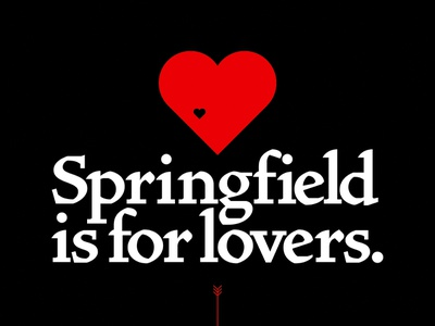 Springfield is for lovers. valentine love heart design