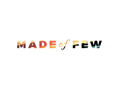 Made of few