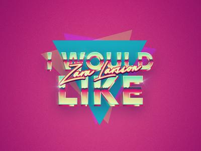 I would like - ZL