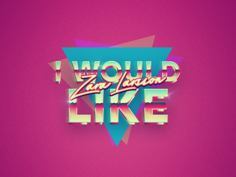 I would like - ZL print logo type i would like zara larsson music chrome 80s colourful zattberg zara