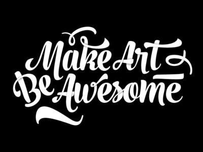 Make Art. Be Awesome.