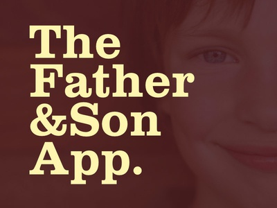 The Father & Son App app typography title headline