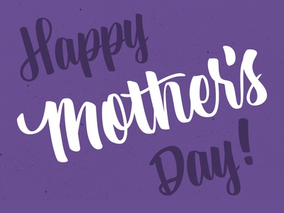 Happy Mother's Day letters brush lettering calligraphy typography type lettering