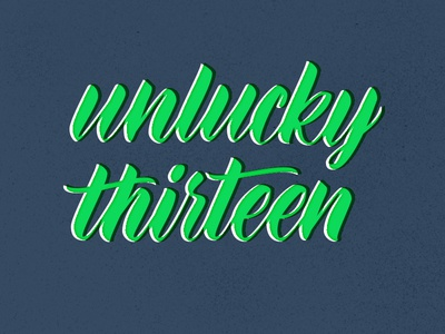 Unlucky Thirteen wip letters type typography brush script script brush lettering hand lettering lettering
