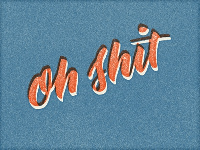 Oh Shit wip letters type typography brush script script brush lettering lettering