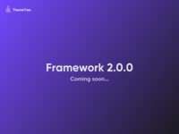 Framework 2: Coming Soon