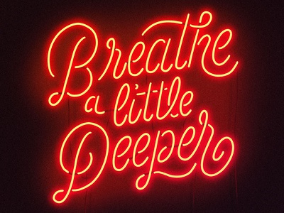 Breathe a little Deeper neon sign tame impala portugal neon lettering