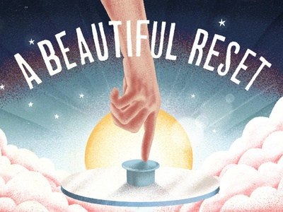 A Beautiful Reset grain reset heaven nevesman hand illustration lettering