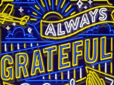 Always Grateful portugal nevesman street sign sign neon light neon sign quote neon lettering